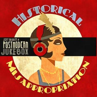 Scott Bradlee & Postmodern Jukebox - Historical Misappropriation