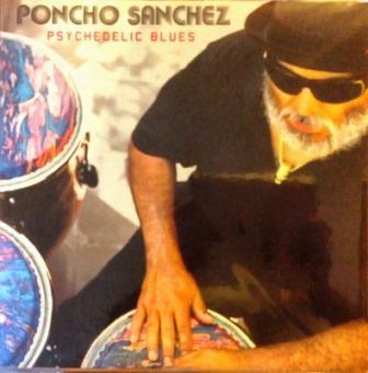 Psychedelic-Blues-Poncho Sanchez
